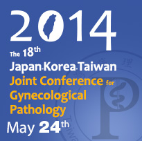 The 18th Japan-Korea-Taiwan Joint Conference for Gynecological Pathology